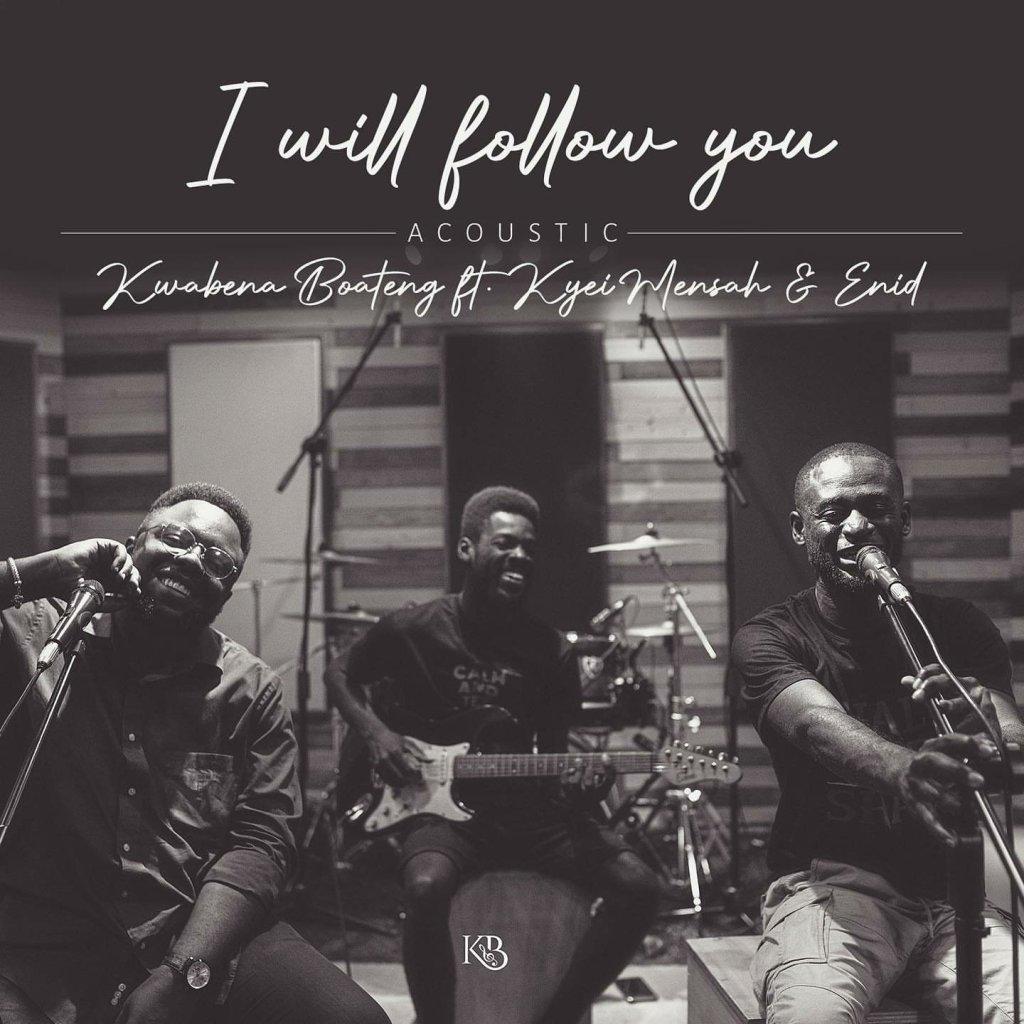 Kwabena Boateng - I Will Follow You