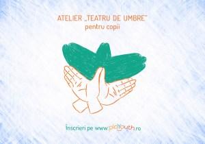 """Atelierul """"Teatru de Umbre"""" pentru copii"""