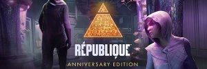 Republique: Anniversary Edition – visszatér a régi lopakodós kaland