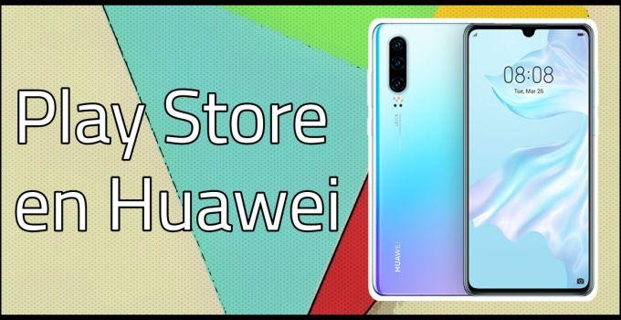 descargar Play Store Gratis para móvil Huawei