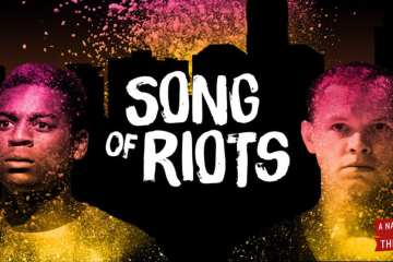 Songs Of Riot Battersea Arts Centre