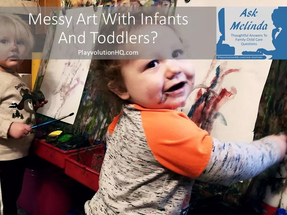 Messy Art With Infants And Toddlers?