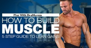 6 Killer Ways To Build Muscles And Excellent Physique Easily