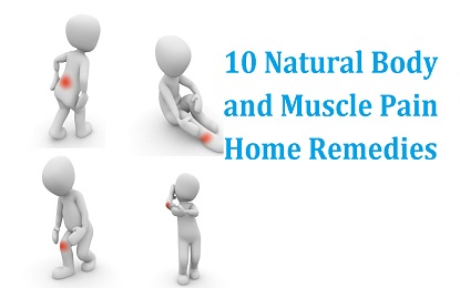 10 Natural Body and Muscle Pain Home Remedies