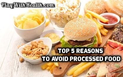 Top 5 Reasons to Avoid Processed Food