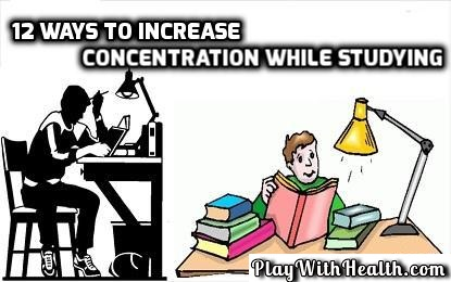 12 Ways To Increase Concentration While Studying