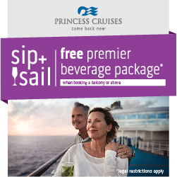 Princess Cruises Sip and Sail Book Through Sept 5, 2018 for select sailings Summer-Winter, 2019