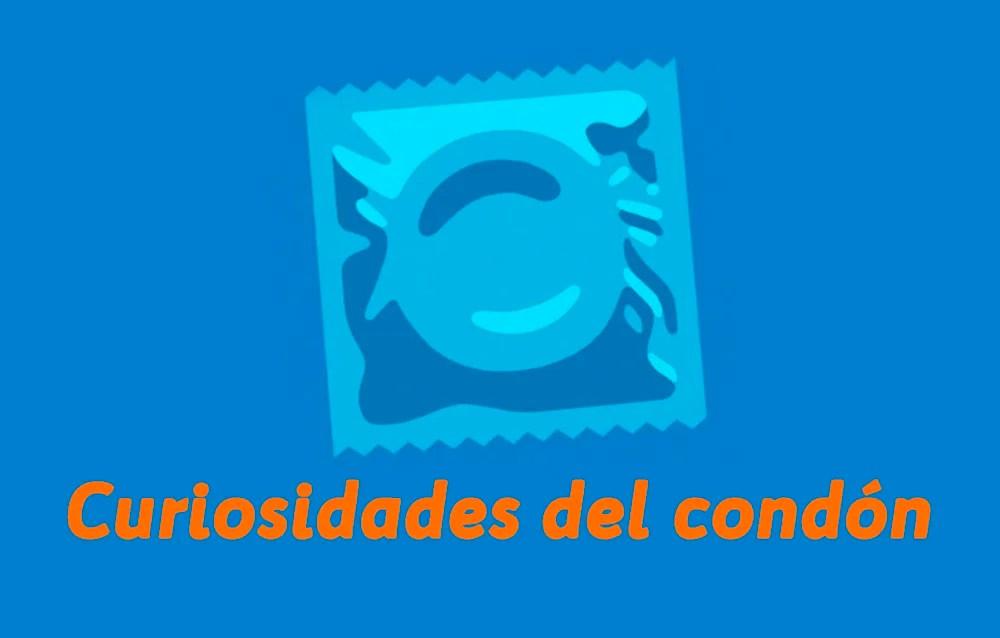 Curiosidades sobre el condón
