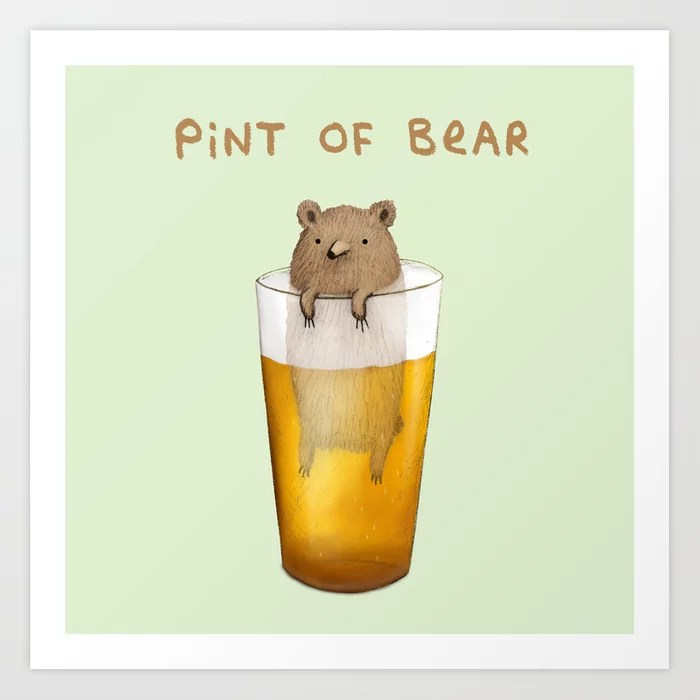 Sunday's Society | Fun art print, pint of bear, pint with a bear in it