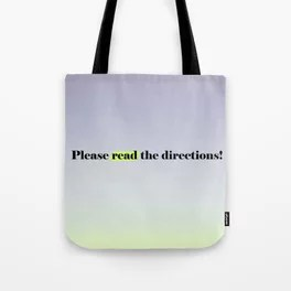 Read the directions. Tote Bag