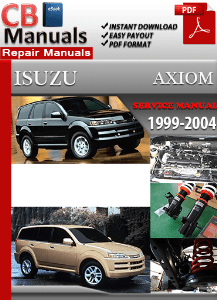 isuzu axiom 1999 2004 service repair manual service repair manuals rh serviceandrepairprocedures wordpress com 2003 Isuzu Axiom Parts Owners Manual 2003 Isuzu Axiom