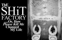 The Shit Factory ...Or How Please Kill Me Changed My Life. Legs McNeil and Gillian McCain Interview Danny Fields