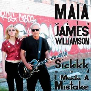 Maia with James Williamson - Sickkk and I Made a Mistake
