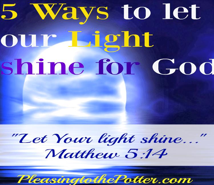 Let your light shine for God