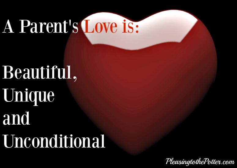 A Parent's Love is Beautiful, Unique, and Unconditional