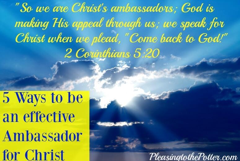 Be an effective ambassador for Jesus Christ