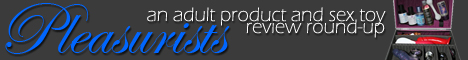 Pleasurists adult product review round-up
