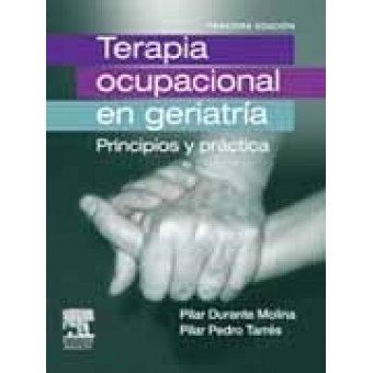 Terapia ocupacional en Geriatria. Principios y practica
