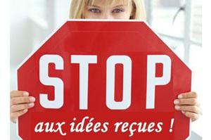 Stop aux idées reçues