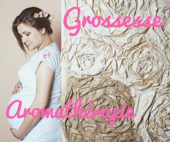 Grossesse & aromathérapie