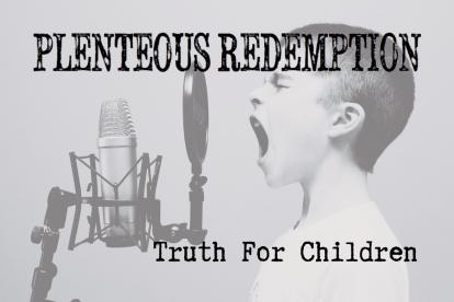 Plenteous redemption