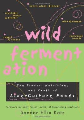wild fermentation sandor katz
