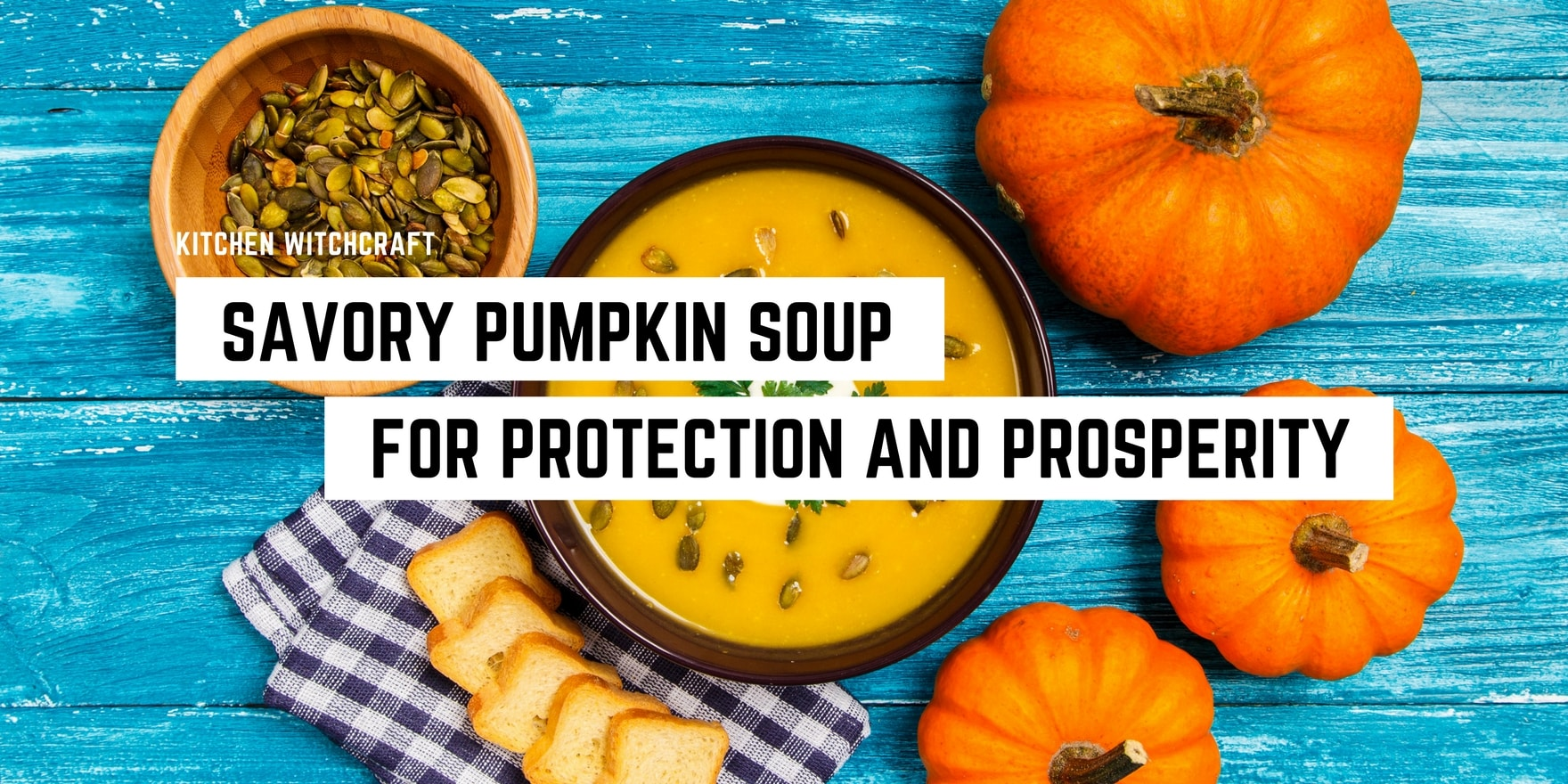 Savory Pumpkin Soup For Protection And Prosperity