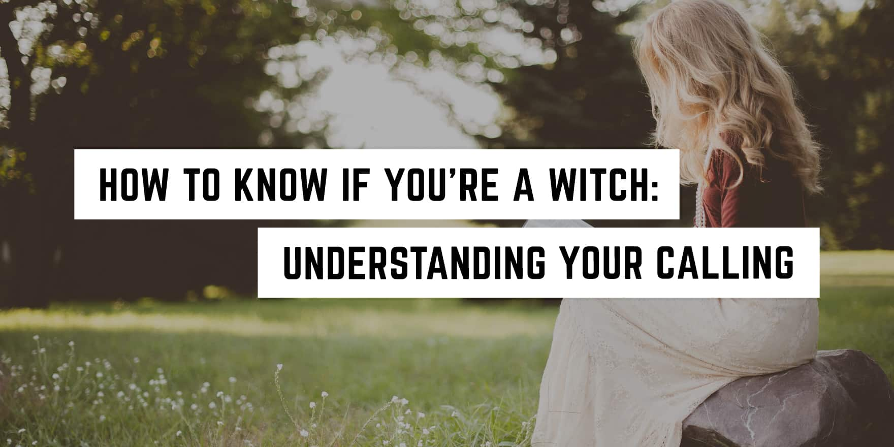 How To Know You Re A Witch Understanding Your Calling