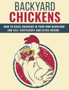 How To Raise Your Own Backyard Chickens – FREE EBOOK