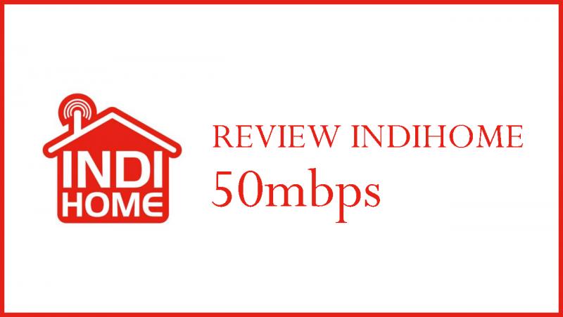 review indihome paket gamer 50mbps