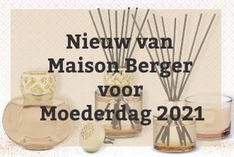 Nieuw van Maison Berger voor Moederdag 2021