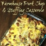 Are you craving a classic down-home meal?  This Farmhouse Pork Chop and Stuffing Casserole is perfect comfort food that tastes great! #comfortfood