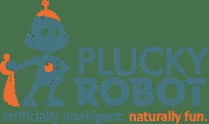 PLUCKY ROBOT artificially intelligent. naturally fun.