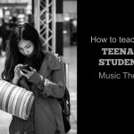 How to Teach your Teenage Students Music Theory