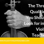 The Three Qualities You Should Look For in a Violin Teacher