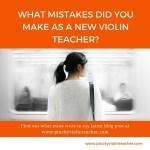5 Mistakes I Made as a New Violin Teacher