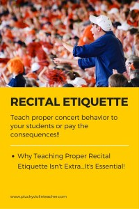 One of our jobs as music teachers is to train the next generation of concert-goers. Proper recital etiquette is part of that training. Here's why and how!