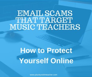 How to recognize and avoid email scams that target private music teachers. Violin Teaching Resources from Plucky Violin Teacher