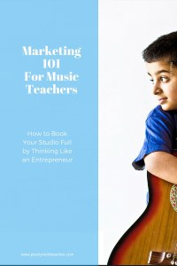 Marketing 101 for Music Teachers. via www.pluckyviolinteacher.com