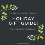 The Plucky Violin Teacher Christmas Gift Guide 2015: Affordable Gifts for Your Students