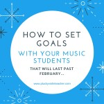 How to Set Goals with Your Music Students