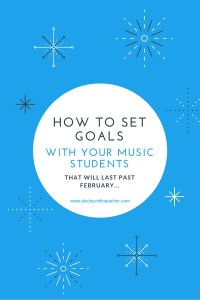 How to help your students set and achieve their musical goals.