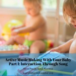 Guest Post: Active Music Making with Your Baby–It's Fun!