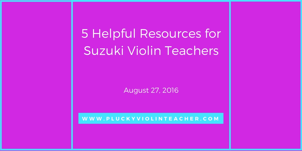 Helpful Resources for Suzuki Violin Teachers via www.pluckyviolinteacher.com