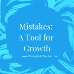 Mistakes: A Tool for Growth…