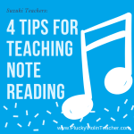 4 TIPS FOR TEACHING NOTE READING