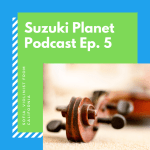 Suzuki Planet Podcast Ep. 5: Sofia, 14 year old violinist from California