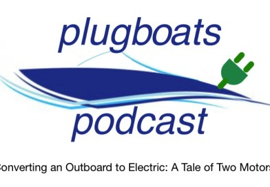 Plugboats Podcast 2: Converting Outboard to Electric