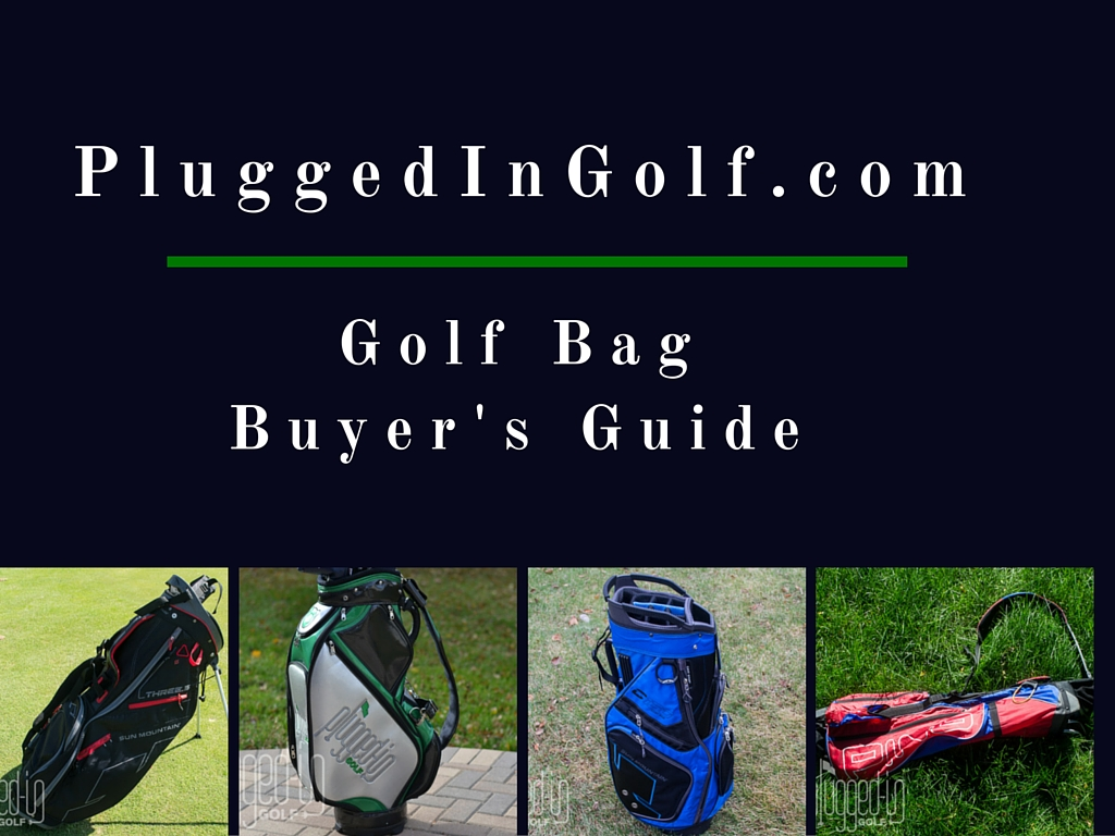 Golf Bag Buyer S Guide Plugged In Golf