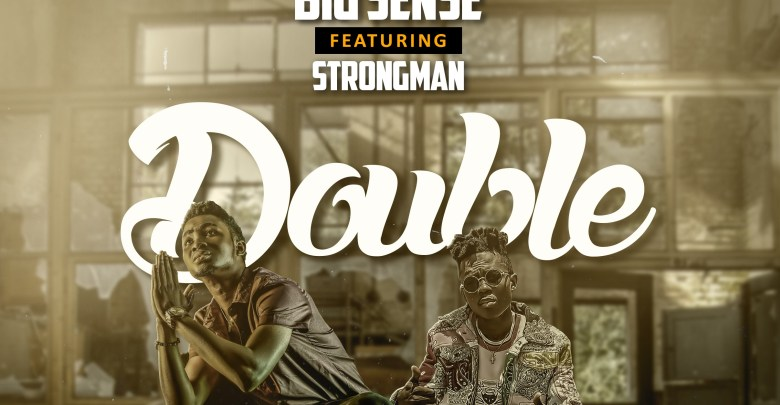 Bigsense - Double ft Strongman
